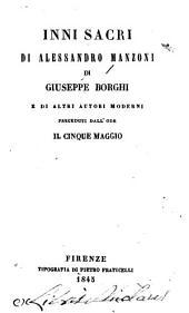Inni sacri di Alessandro Manzoni: di Giuseppe Borghi e di altri autori moderni, preceduti dall'ode Il cinque maggio
