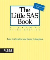 The Little SAS Book: A Primer, Fifth Edition: A Primer, Fifth Edition, Edition 5