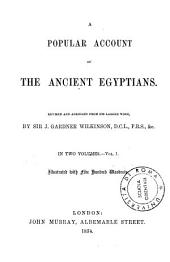 A Popular Account of the Ancient Egyptians: 1, Volume 2