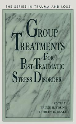 Group Treatment for Post Traumatic Stress Disorder