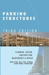 Parking Structures: Planning, Design, Construction, Maintenance and Repair, Edition 3