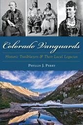 Colorado Vanguards: Historic Trailblazers and Their Local Legacies