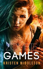 Zombie Games (Origins) (A Zombie Apocalypse Adventure): (Free Horror)