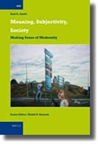 Meaning, Subjectivity, Society