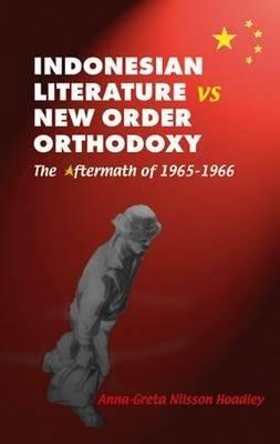 Indonesian Literature Vs New Order Orthodoxy