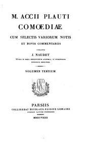 M. Accii Plauti comœdiæ, cum selectis variorum notis et novis comm. (item indice verborum universo) curante J. Naudet