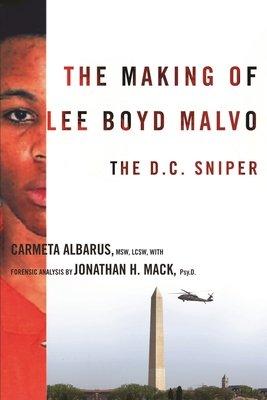 The Making Of Lee Boyd Malvo