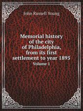 Memorial history of the city of Philadelphia, from its first settlement to year 1895: Volume 2