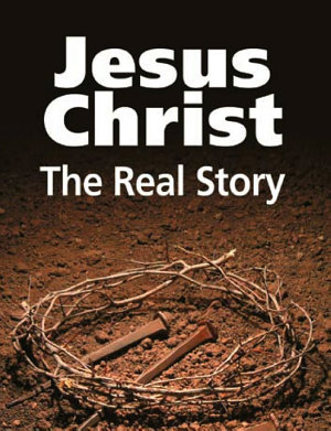 Jesus Christ  The Real Story PDF