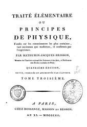 Traité élémentaire ou principes de physique: fondés sur les connoissances les plus certaines, tant anciennes que modernes, et confirmés par l'expérience, Volume3