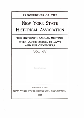 Proceedings of the New York State Historical Association: ... Annual Meeting with Constitution and By-laws and List of Members, Volume 14