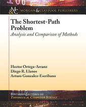 The Shortest-Path Problem: Analysis and Comparison of Methods