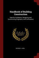 Handbook of Building Construction  Data for Architects  Designing and Constructing Engineers  and Contractors PDF