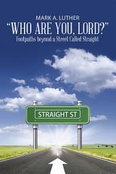"""Who Are You, Lord?"": Footpaths Beyond a Street Called Straight"