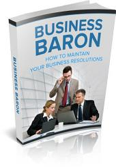 Business Baron – Your Way to Keep Your Business Resolution