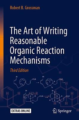 The Art of Writing Reasonable Organic Reaction Mechanisms PDF