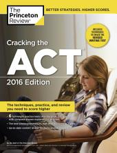 Cracking the ACT with 6 Practice Tests, 2016 Edition