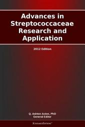 Advances in Streptococcaceae Research and Application: 2012 Edition