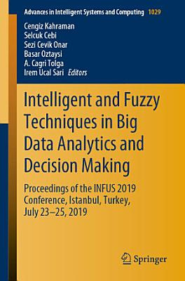Intelligent and Fuzzy Techniques in Big Data Analytics and Decision Making PDF