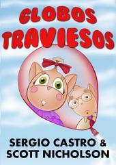 Globos traviesos: Libro ilustrado para niños