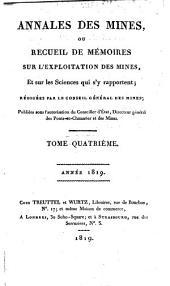 Annales des mines: ou recueil de mémoires sur l'exploitation des mines et sur les sciences et les arts qui s'y rapportent, Volume4