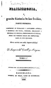 Frailismonia: Ó, Grande historia de los frailes, Volumen 1