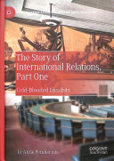 The Story of International Relations  Part One