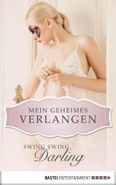 Swing Swing, Darling - Mein geheimes Verlangen