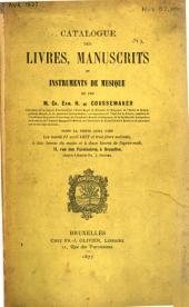 Catalogue de la bibliothèque et des instruments de musique de feu m. Ch. Edm. H. de Coussemaker ...