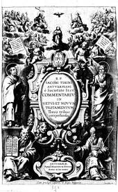 Commentariorum in S. Scripturam tomus primus, quo post varia prolegomena, explicantur libri historiales Veteris Testamenti: 1
