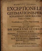 Disp. iur. de exceptione legitimationis personarum in iudicio comparentium