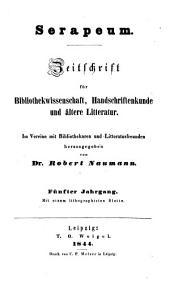 Serapeum: Zeitschrift für Bibliothekwissenschaft, Handschriftenkunde und ältere Litteratur, Band 5
