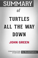 Summary of Turtles All the Way Down by John Green: Conversation Starters