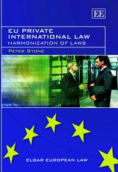 EU Private International Law: Harmonization of Laws