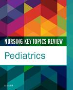 Nursing Key Topics Review: Pediatrics - E-Book