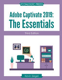 Adobe Captivate 2019  The Essentials  Third Edition