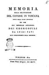 Memoria sulla coltivazione del cotone in Toscana letta nella prima adunanza del 1808 all'imperiale Accademia dei Georgofili da Luigi Favi socio corrispondente della medesima