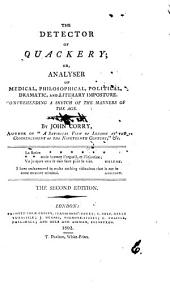 The detector of quackery; or analyser of medical philosophical [&c.] imposture: Volume 6