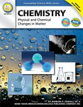 Chemistry, Grades 6 - 12: Physical and Chemical Changes in Matter