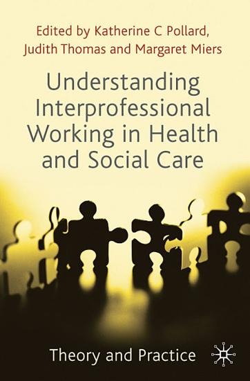 Understanding Interprofessional Working in Health and Social Care PDF