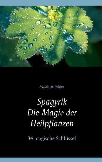 Spagyrik   Die Magie der Heilpflanzen PDF