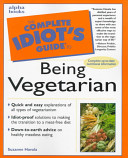 The Complete Idiot s Guide to Being Vegetarian PDF