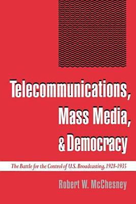Telecommunications  Mass Media  and Democracy PDF