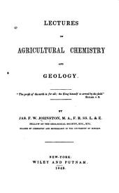 Lectures on Agricultural Chemistry and Geology. ...