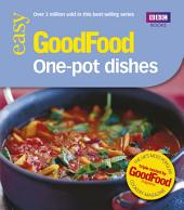 Good Food: One-pot Dishes: Triple-tested Recipes