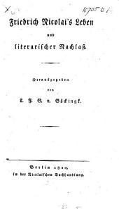 F. Nicolai's Leben und literarischer Nachlass