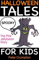 Spooky Halloween Tales For Kids   The Pink Jellybean Story PDF
