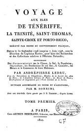 Voyage aux îles de Ténériffe, la Trinité, Saint-Thomas, Sainte-Croix et Porto-Ricco, exécuté par ordre du gouvernement français depuis le 30 septembre 1796 jusqu'au 7 juin 1798, sous la direction du capitaine Baudin, pour faire des recherches et des collections relatives à l'histoire naturelle...