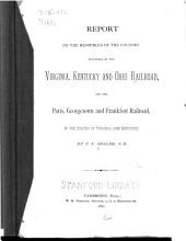 Report on the Resources of the Country Traversed by the Virginia, Kentucky and Ohio Railroad, and the Paris: Georgetown and Frankfort Railroad,in the States of Virginia and Kentucky