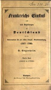 Frankreichs einfluss auf, und Beziehungen zu Deutschland, seit der Reformation bis zur ersten französischen Staatsumwälzung. (1517-1789)